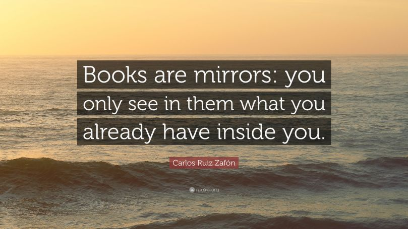2209903-Carlos-Ruiz-Zaf-n-Quote-Books-are-mirrors-you-only-see-in-them